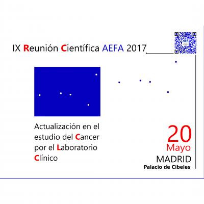 IX REUNIÓN CIENTÍFICA AEFA 2017. Actualización en el estudio del Cáncer por el Laboratorio Clínico